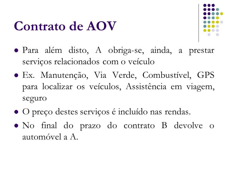 Contrato de AOV Para além disto, A obriga-se, ainda, a prestar serviços relacionados com o veículo.