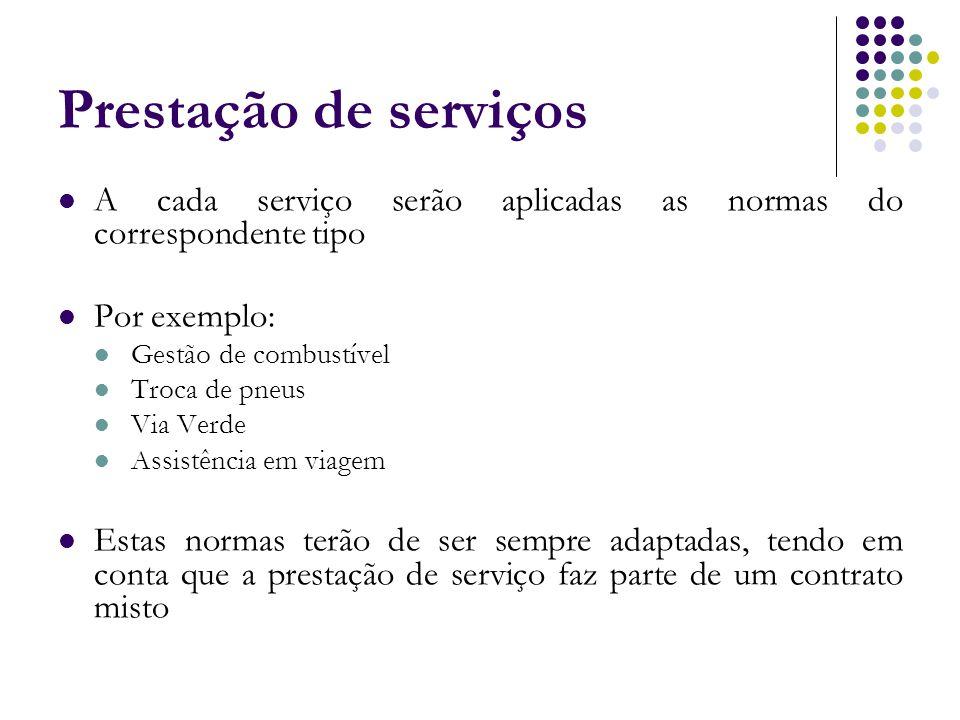 Prestação de serviços A cada serviço serão aplicadas as normas do correspondente tipo. Por exemplo: