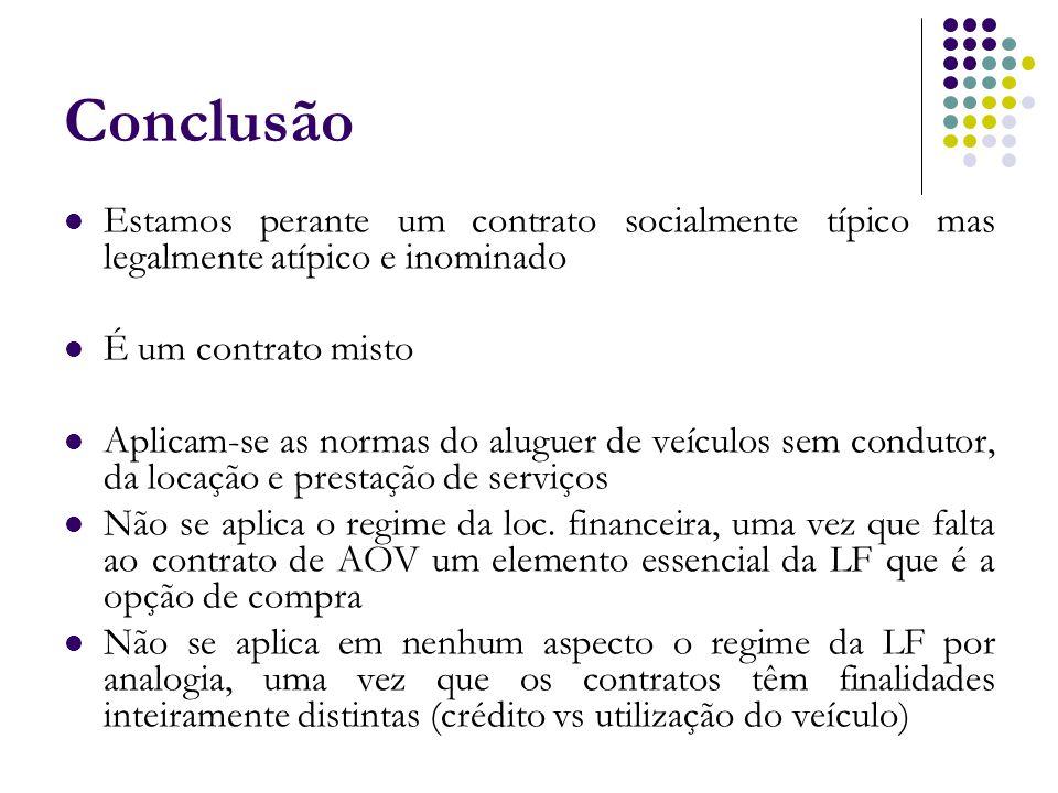 Conclusão Estamos perante um contrato socialmente típico mas legalmente atípico e inominado. É um contrato misto.
