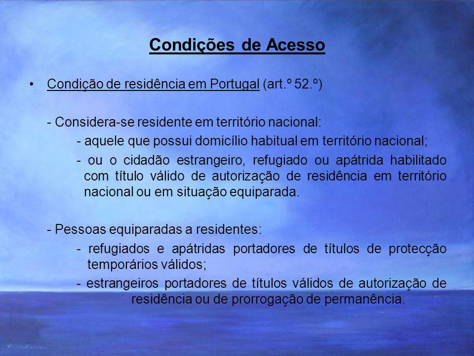 Condições de Acesso Condição de residência em Portugal (art.º 52.º)