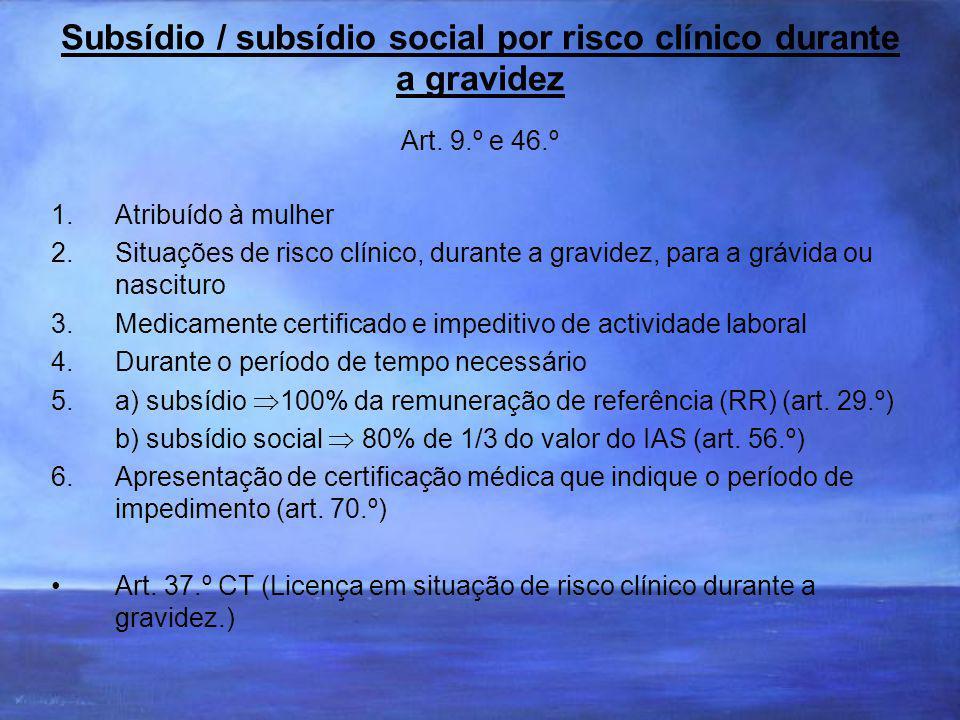 Subsídio / subsídio social por risco clínico durante a gravidez Art. 9