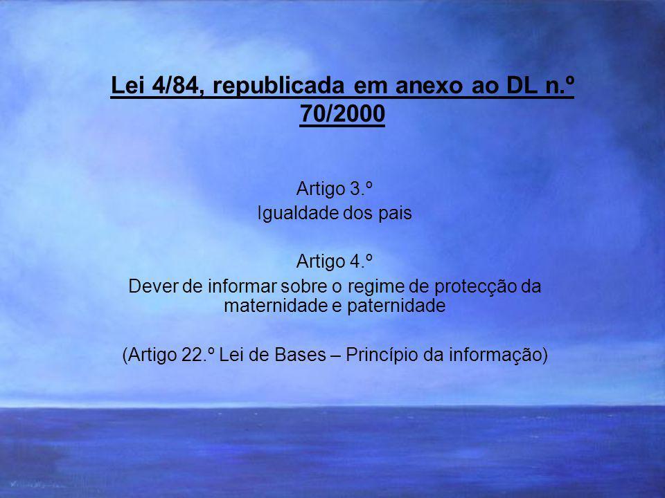 Lei 4/84, republicada em anexo ao DL n.º 70/2000