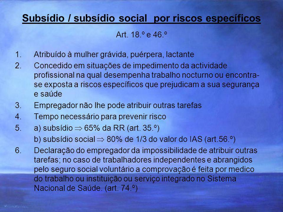 Subsídio / subsídio social por riscos específicos Art. 18.º e 46.º