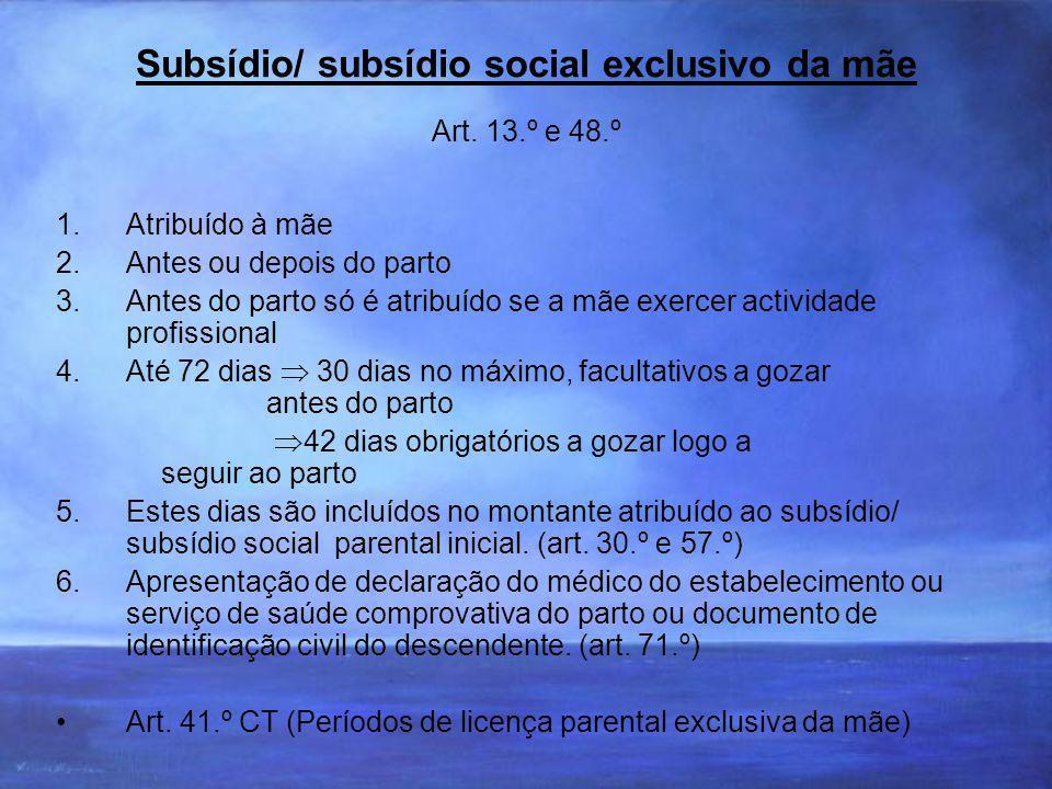 Subsídio/ subsídio social exclusivo da mãe Art. 13.º e 48.º