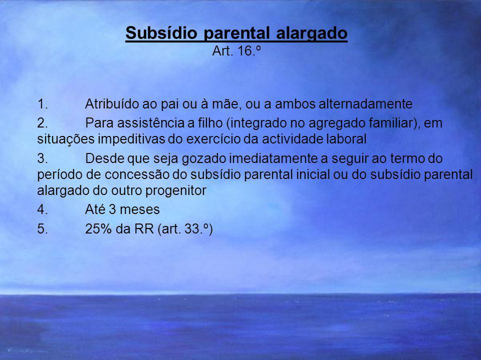 Subsídio parental alargado Art. 16.º