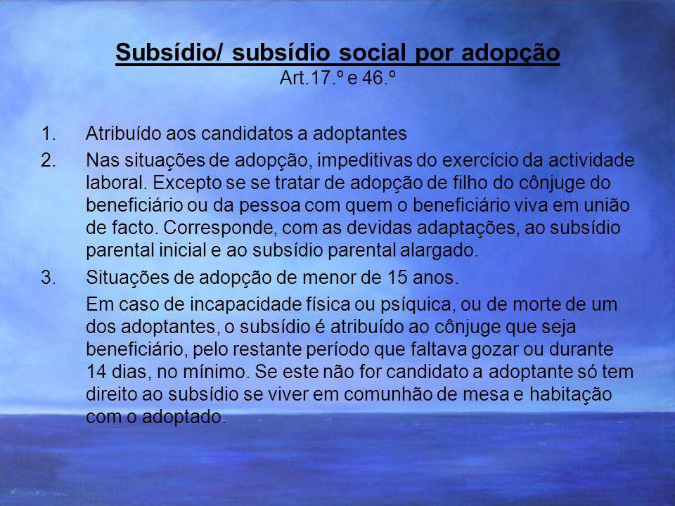 Subsídio/ subsídio social por adopção Art.17.º e 46.º
