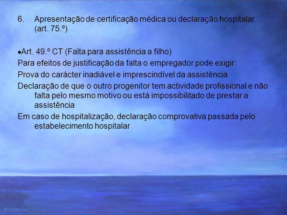 Apresentação de certificação médica ou declaração hospitalar. (art. 75