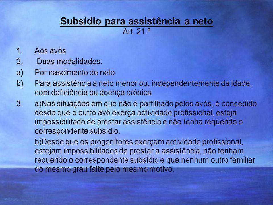 Subsídio para assistência a neto Art. 21.º