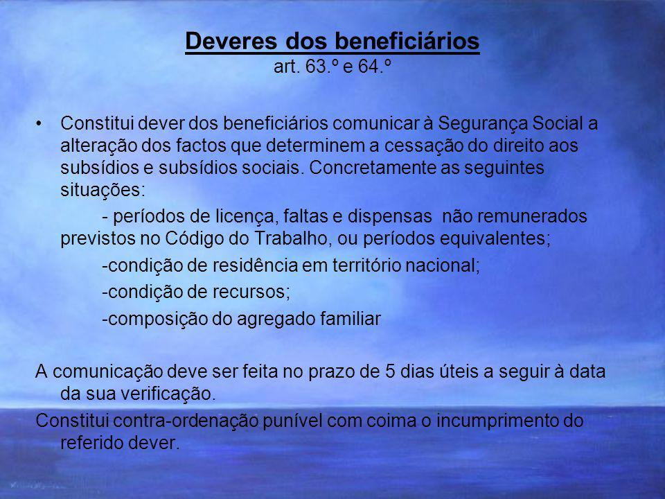 Deveres dos beneficiários art. 63.º e 64.º