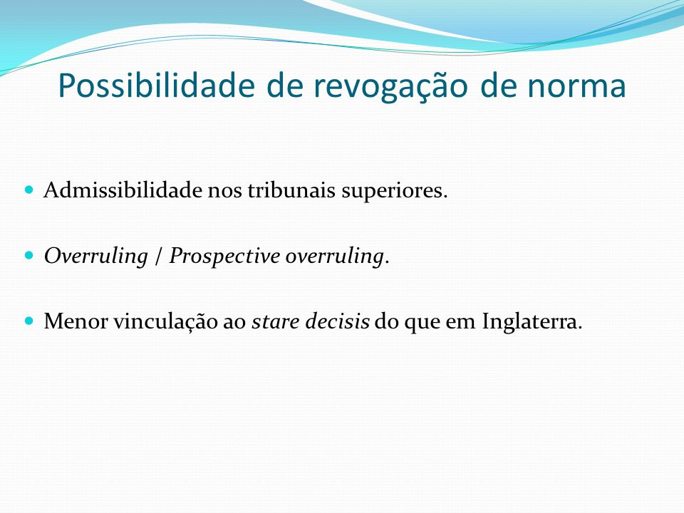 Possibilidade de revogação de norma