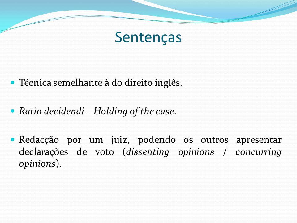 Sentenças Técnica semelhante à do direito inglês.