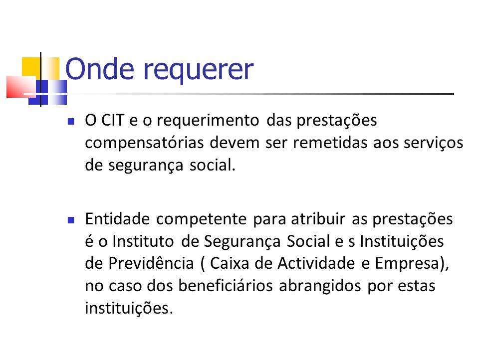 Onde requerer O CIT e o requerimento das prestações compensatórias devem ser remetidas aos serviços de segurança social.