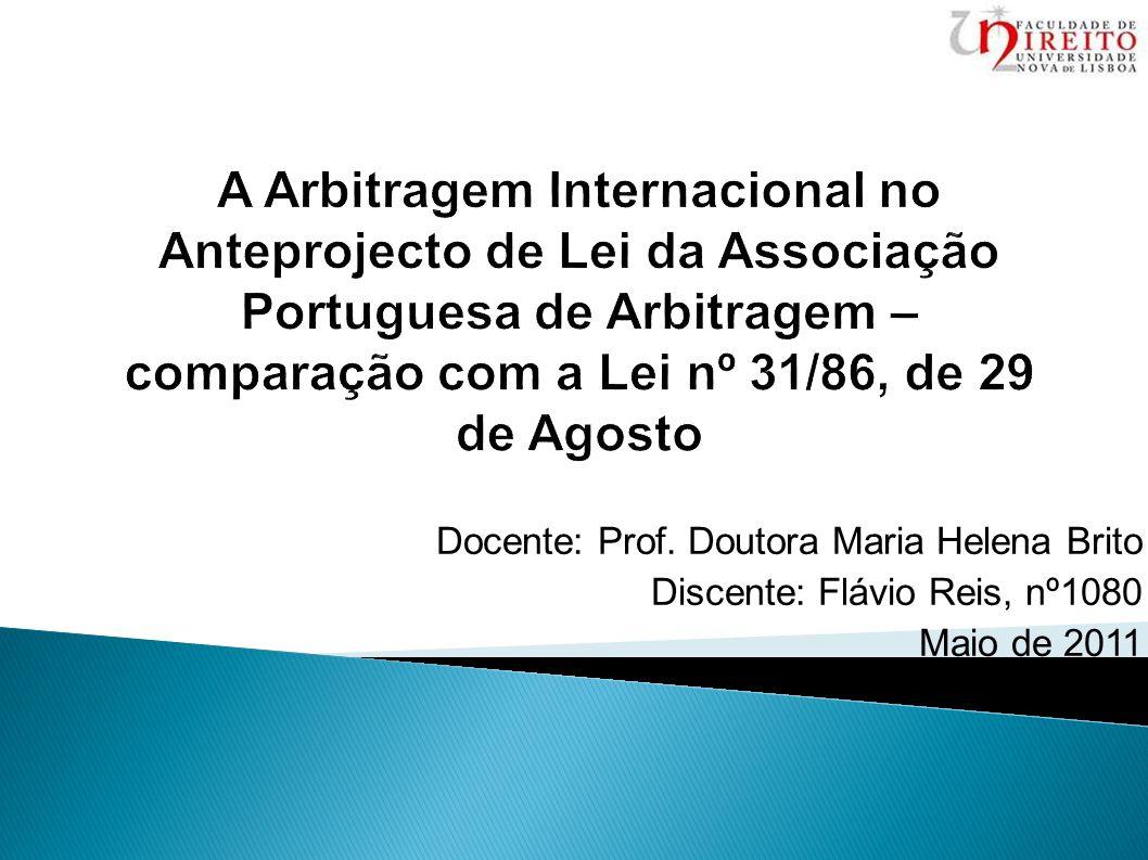 A Arbitragem Internacional no Anteprojecto de Lei da Associação Portuguesa de Arbitragem – comparação com a Lei nº 31/86, de 29 de Agosto