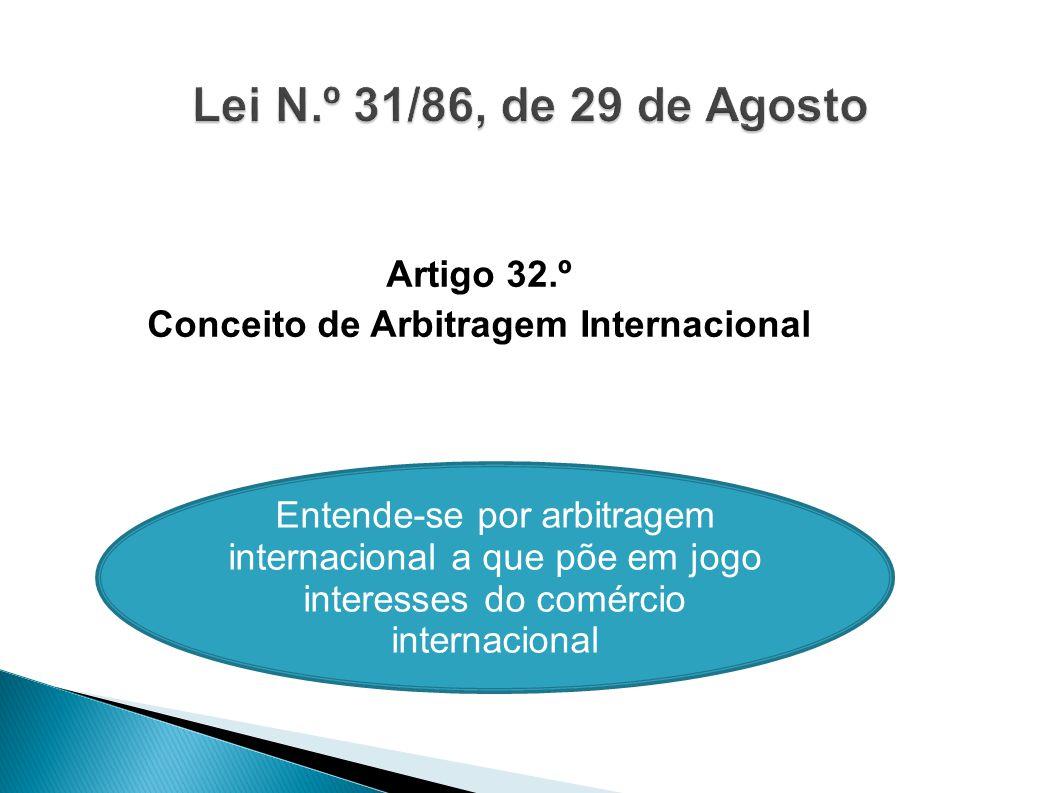 Artigo 32.º Conceito de Arbitragem Internacional