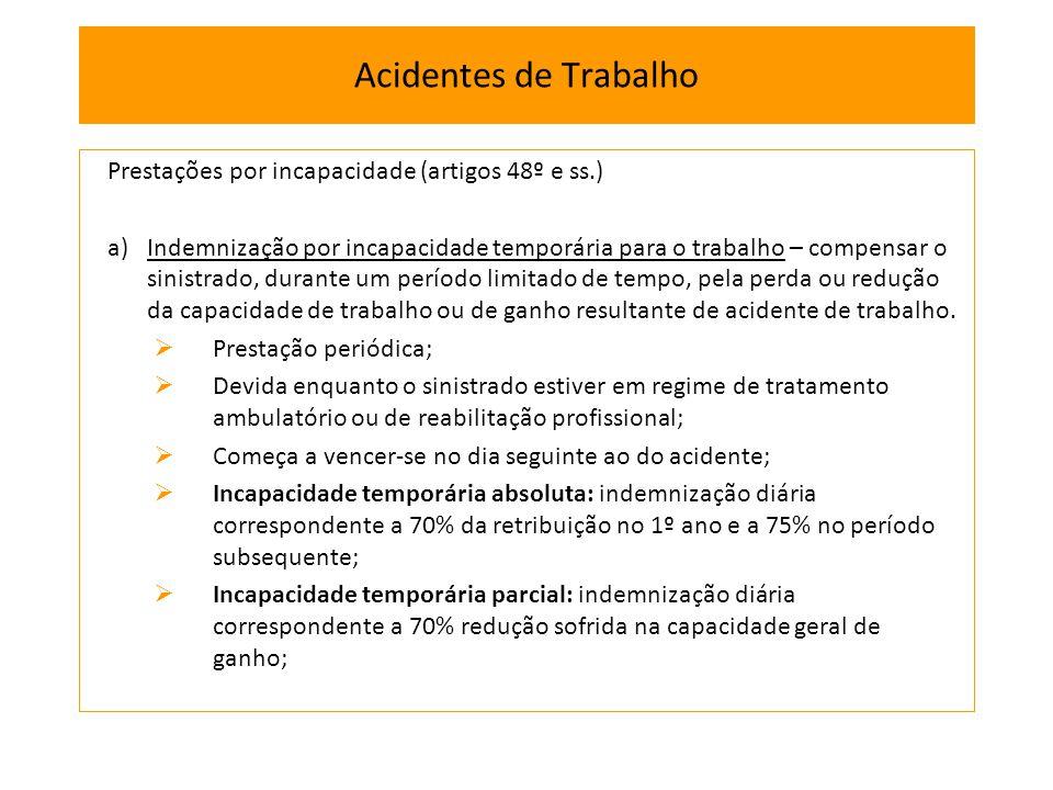 Acidentes de Trabalho Prestações por incapacidade (artigos 48º e ss.)