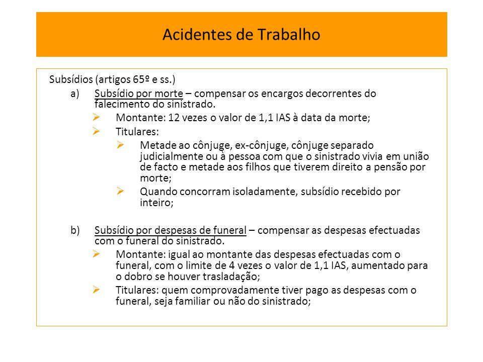 Acidentes de Trabalho Subsídios (artigos 65º e ss.)