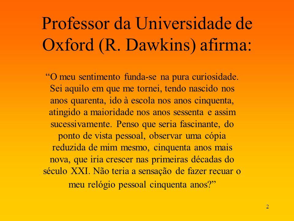 Professor da Universidade de Oxford (R. Dawkins) afirma:
