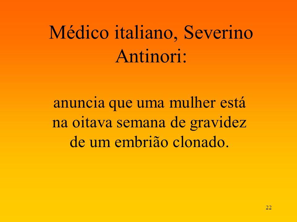Médico italiano, Severino Antinori: