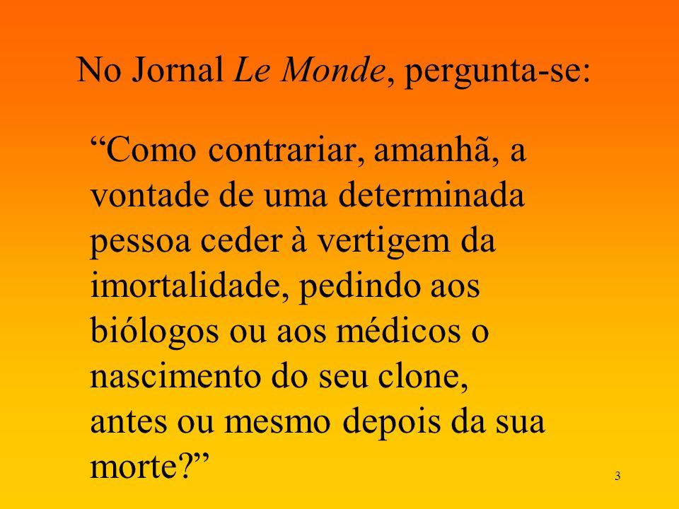 No Jornal Le Monde, pergunta-se: