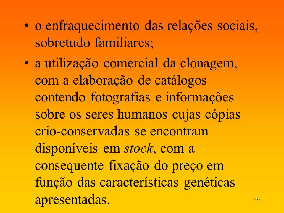 o enfraquecimento das relações sociais, sobretudo familiares;
