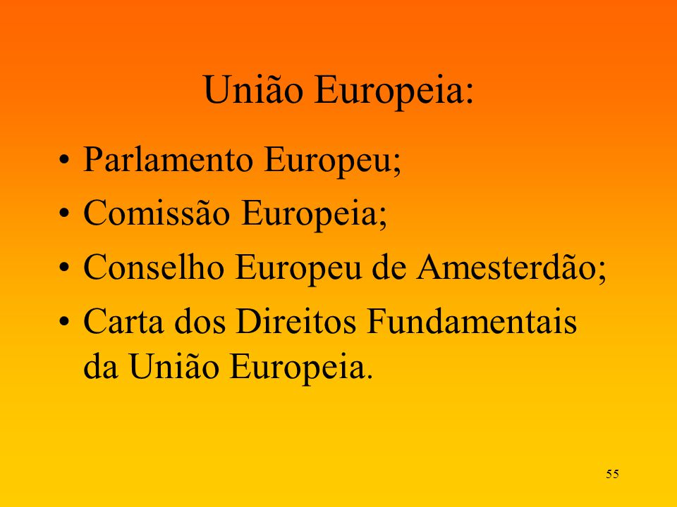 União Europeia: Parlamento Europeu; Comissão Europeia;