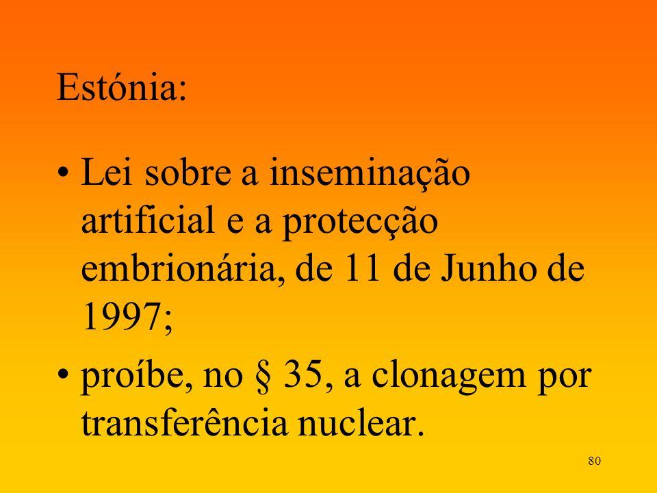 Estónia: Lei sobre a inseminação artificial e a protecção embrionária, de 11 de Junho de 1997;