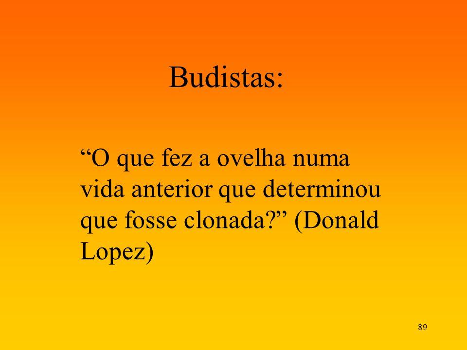 Budistas: O que fez a ovelha numa vida anterior que determinou que fosse clonada (Donald Lopez)