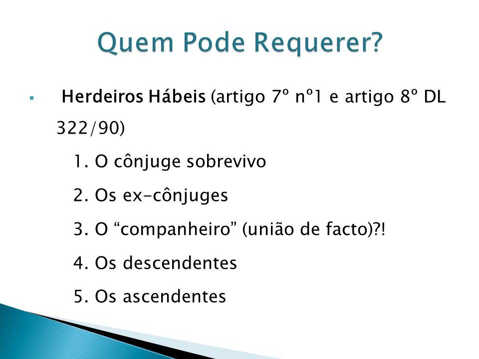 Quem Pode Requerer Herdeiros Hábeis (artigo 7º nº1 e artigo 8º DL 322/90) 1. O cônjuge sobrevivo.