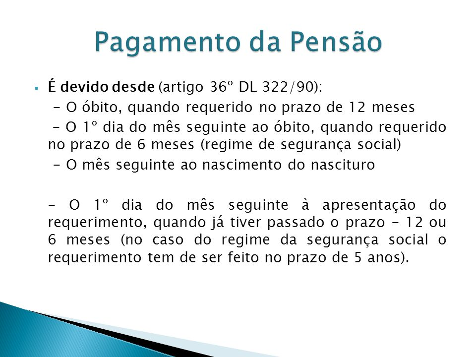 Pagamento da Pensão É devido desde (artigo 36º DL 322/90):