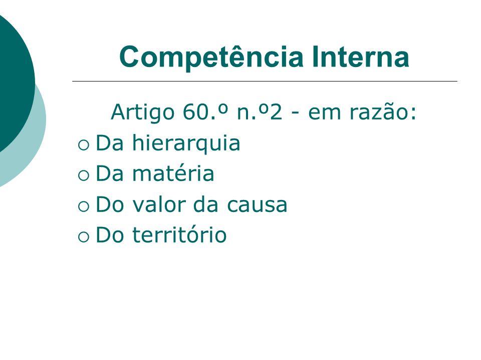 Competência Interna Artigo 60.º n.º2 - em razão: Da hierarquia