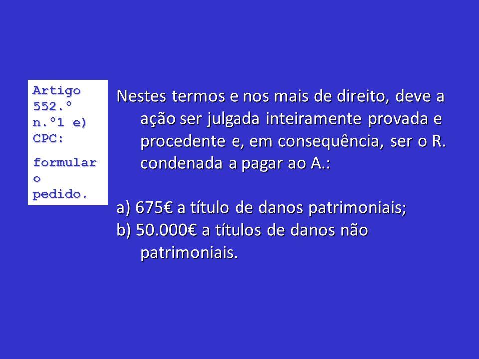 a) 675€ a título de danos patrimoniais;