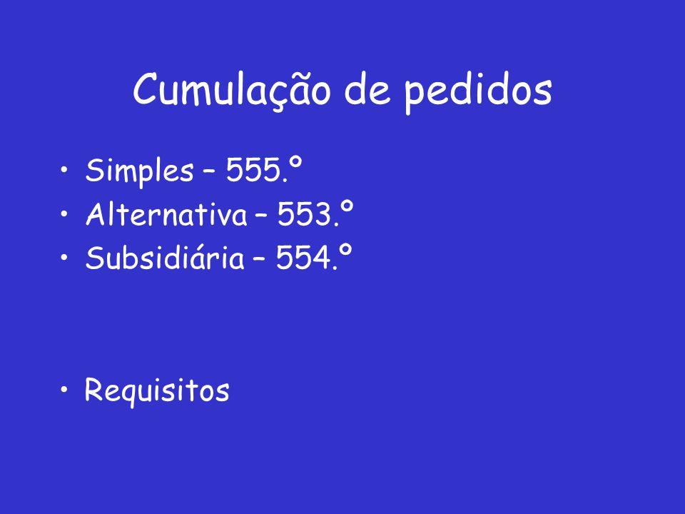 Cumulação de pedidos Simples – 555.º Alternativa – 553.º