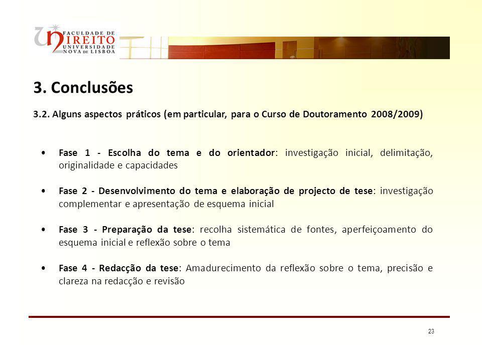 3. Conclusões 3.2. Alguns aspectos práticos (em particular, para o Curso de Doutoramento 2008/2009)