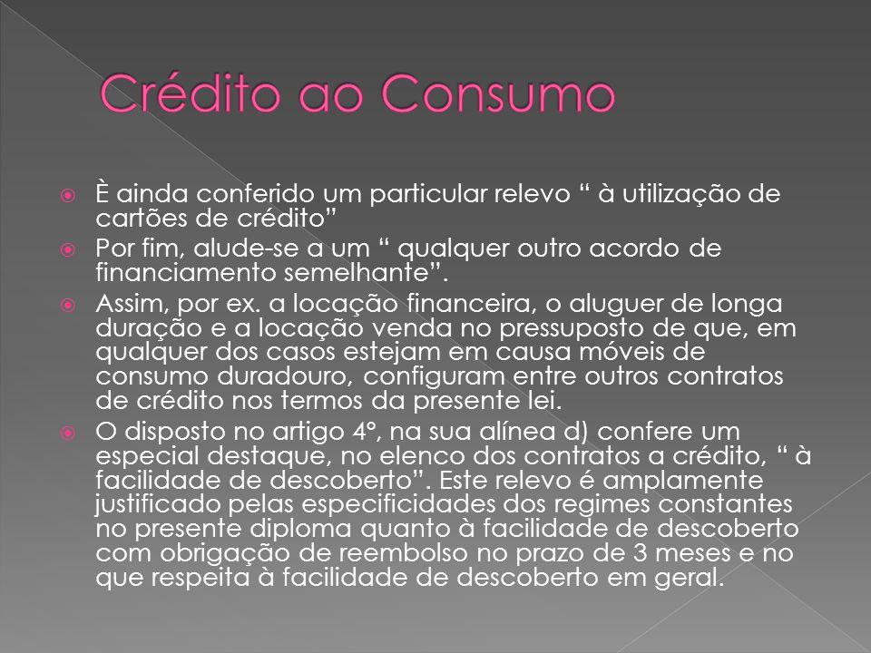 Crédito ao Consumo È ainda conferido um particular relevo à utilização de cartões de crédito