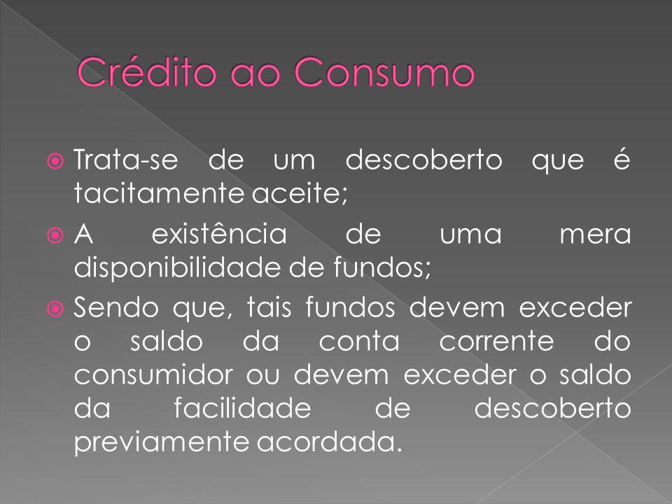 Crédito ao Consumo Trata-se de um descoberto que é tacitamente aceite;