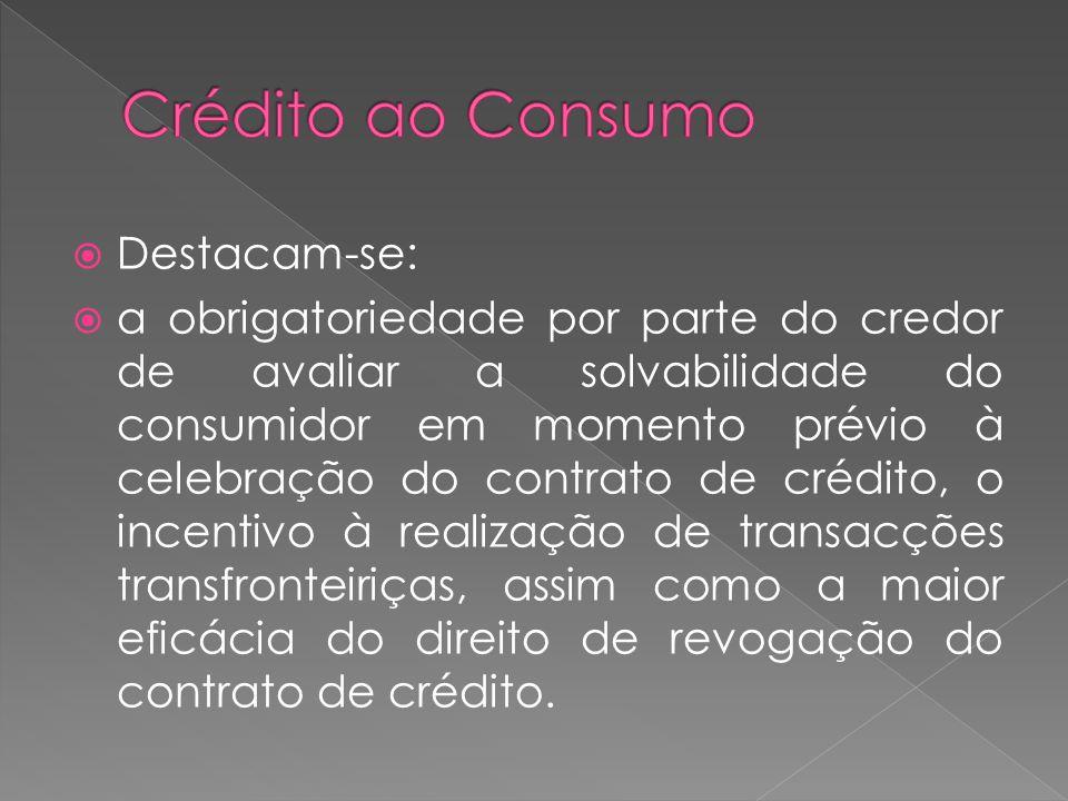 Crédito ao Consumo Destacam-se: