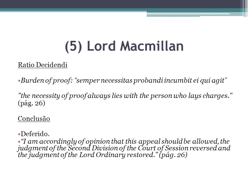 (5) Lord Macmillan Ratio Decidendi