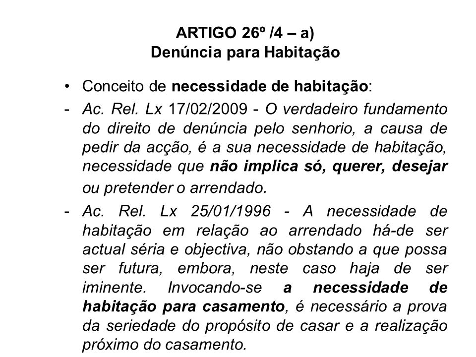 ARTIGO 26º /4 – a) Denúncia para Habitação