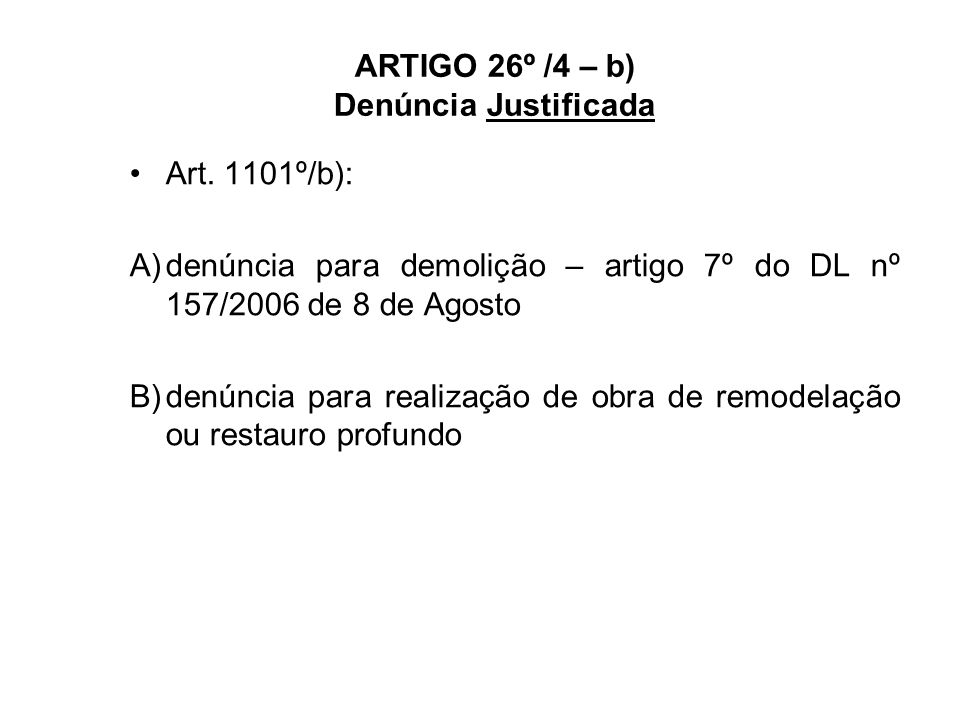 ARTIGO 26º /4 – b) Denúncia Justificada