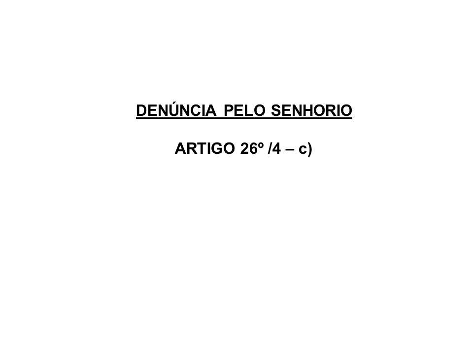 DENÚNCIA PELO SENHORIO ARTIGO 26º /4 – c)