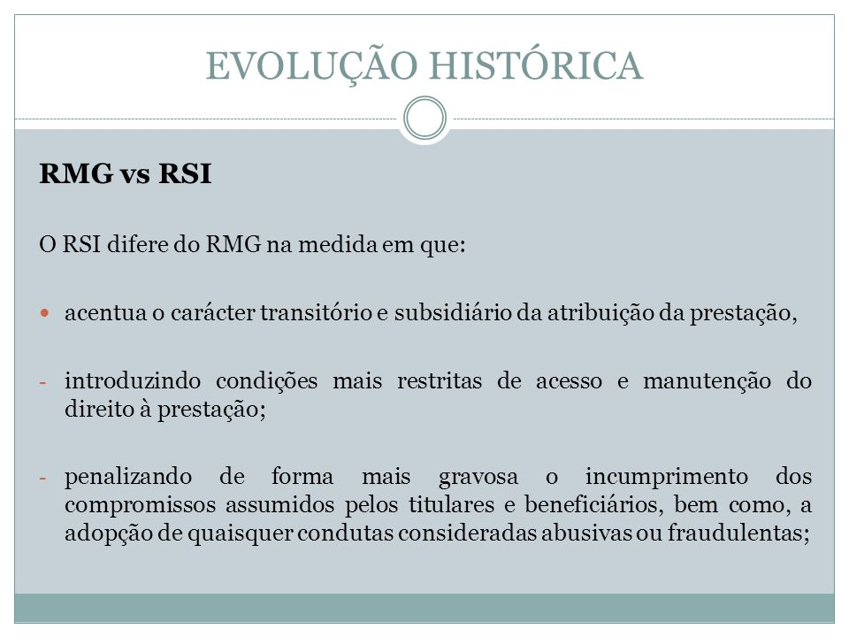 EVOLUÇÃO HISTÓRICA RMG vs RSI O RSI difere do RMG na medida em que: