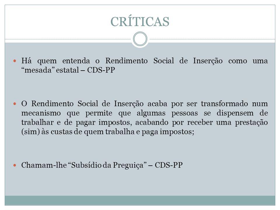 CRÍTICAS Há quem entenda o Rendimento Social de Inserção como uma mesada estatal – CDS-PP.