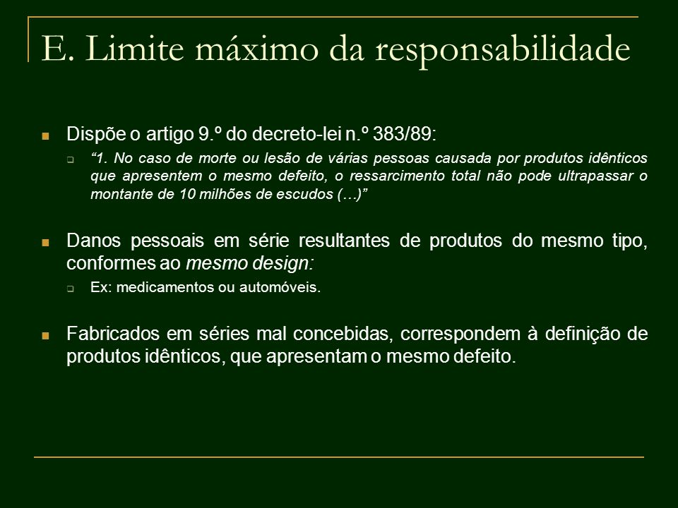 E. Limite máximo da responsabilidade