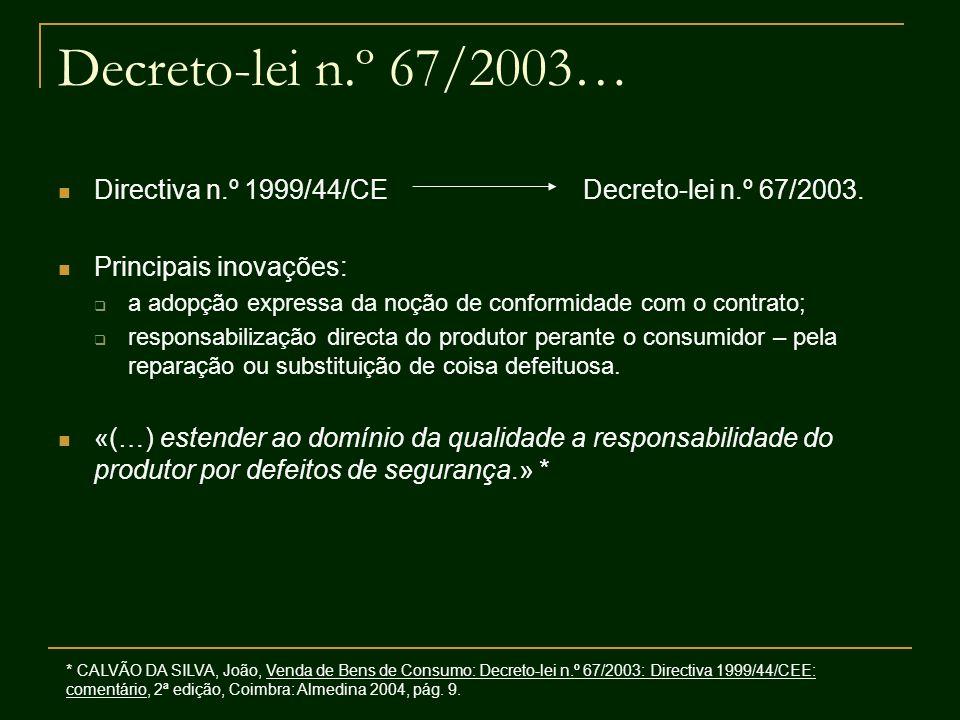 Decreto-lei n.º 67/2003… Directiva n.º 1999/44/CE Decreto-lei n.º 67/2003.