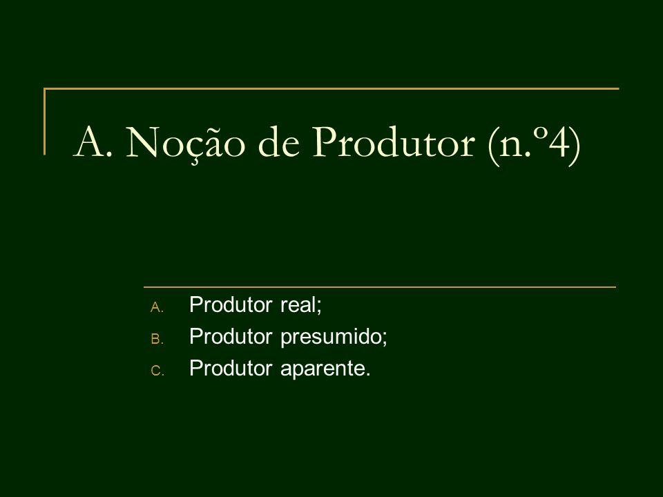 A. Noção de Produtor (n.º4)