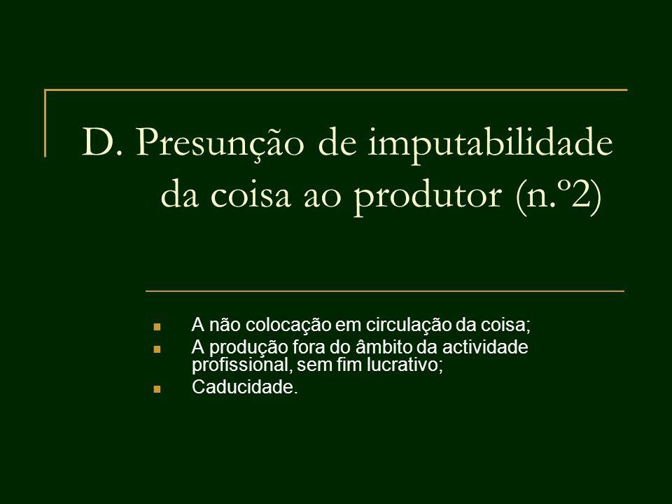 D. Presunção de imputabilidade da coisa ao produtor (n.º2)