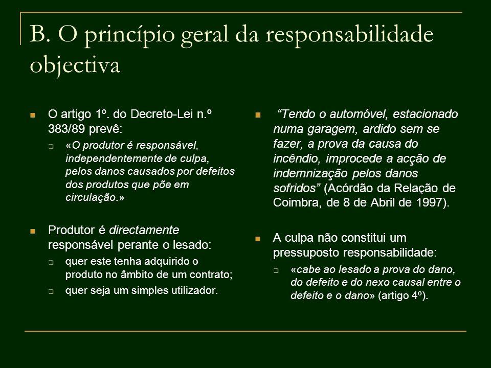 B. O princípio geral da responsabilidade objectiva
