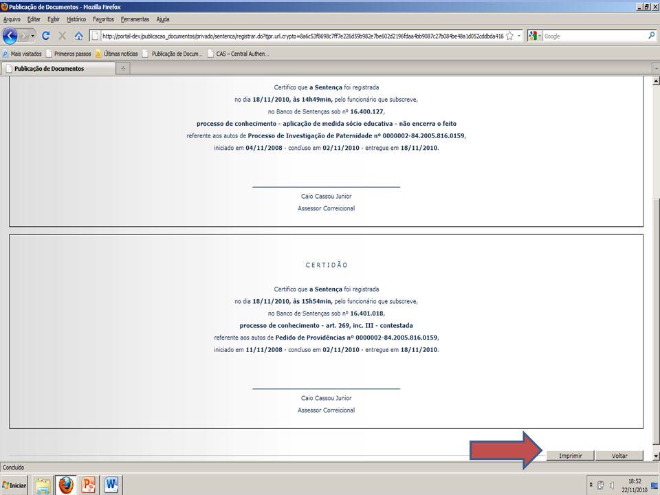 SLIDE 59 Aparecerão as certidões que deverão ser impressas e juntadas aos respectivos autos, se for processo em papel.
