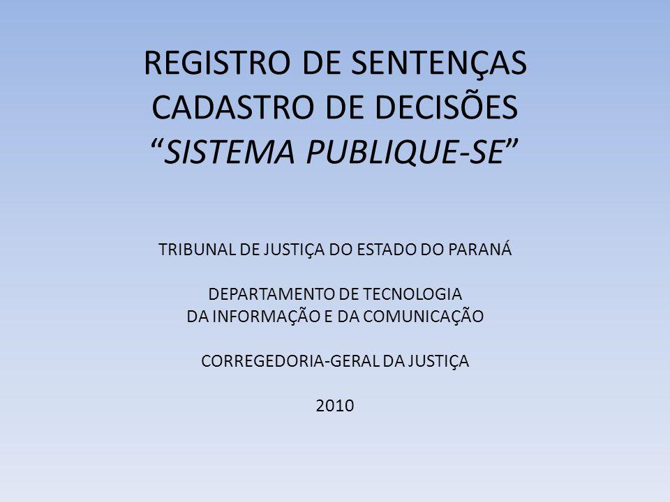 REGISTRO DE SENTENÇAS CADASTRO DE DECISÕES SISTEMA PUBLIQUE-SE