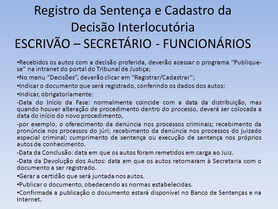 Registro da Sentença e Cadastro da Decisão Interlocutória ESCRIVÃO – SECRETÁRIO - FUNCIONÁRIOS